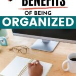 benefits of being organized pin